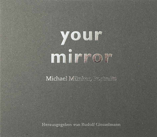 Michael Münker, Fotografie, Portraits, your mirror